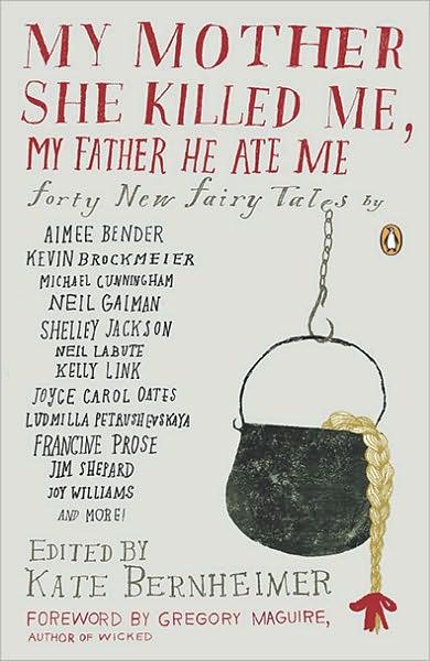 Basme moderne pentru adulti: My Mother She Killed Me, My Father He Ate Me